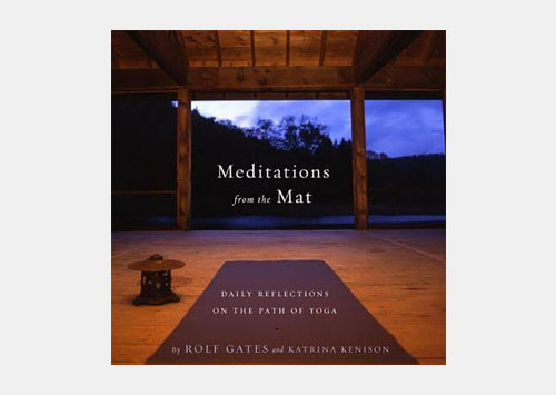 Meditations on the Mat:  Daily Reflections on the Path of Yoga